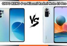 مقارنة بين RENO 6 و Redmi Note 10 Pro Max