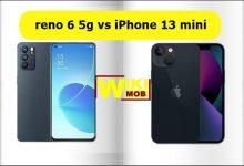 مقارنة بين اوبو رينو 6 فايف جي و ايفون 13 ميني