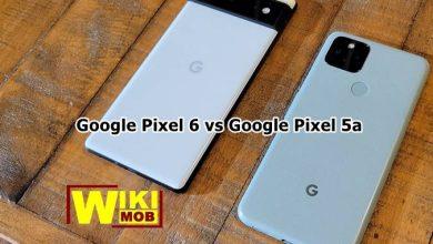 مقارنة بين جوجل بيكسل 6 و جوجل بيكسل 5 ايه