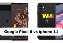 مقارنة بين جوجل بيكسل 6 و ايفون 11